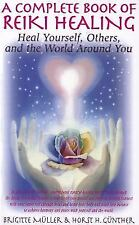 Complete Book of Reiki Healing : Heal Yourself, Others, and the World Around ...