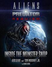 Aliens Vs. Predator: Requiem: Inside the Monster Shop: By Gillis, Alec, Woodr...