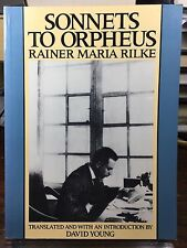 Wesleyan Poetry: Sonnets to Orpheus Rainer Maria Rilke (1987) David Young Trans