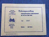 Eintrittskarte Fahrzeugausstellung Leipzig Dresden Güterbahnhof 1989