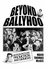 NEW Beyond Ballyhoo: Motion Picture Promotion and Gimmicks by Mark Thomas McGee