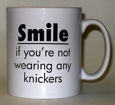 Printed Mug - Smile if you're not wearing any knickers, fun rude joke gift mugs