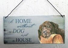 Labrador, chocolate, dog house and home plaque other breeds available