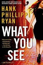 What You See: A Jane Ryland Novel, Ryan, Hank Phillippi, Good Condition, Book
