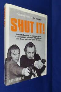 SHUT IT! Pat Gilbert THE INSIDE STORY OF THE SWEENEY UK TV COP SHOW - HCDJ BOOK