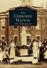 Tahlequah, OK: The Cherokee Nation (Images of America), Deborah L. Duvall