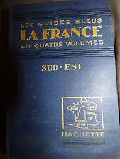 Guide Bleu en quatre volumes : volume FRANCE  sud est 1929