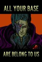 All Your Base Are Belong to Us inch Poster 24x36 inch