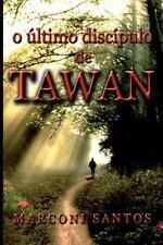 O Ultimo Discípulo de Tawan by Marconi Santos (2014, Paperback)