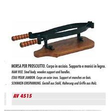 MORSA PER PROSCIUTTO. Corpo in acciaio  AV4515