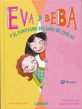 EVA Y BEBA Y EL FANTASMA DEL BA±O DE CHICAS / IVY AND BEAN AND THE GHOST THAT HA