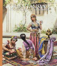 9788890922763 Orientalismo. In viaggio dall'Egitto a Costantinopoli - Enzo Savoi