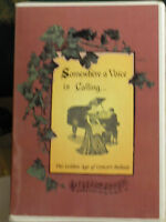 Somewhere A Voice Is Calling...Golden Age of Concert Ballads, Book & Cassettes