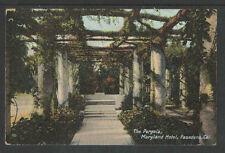 1910s THE PERGOLA MARYLAND HOTEL PASADENA CAL POSTCARD