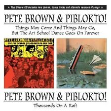 PETE & PIBLOKTO BROWN - THOUSANDS ON A RAFT/THE ART SCHOOL DANCE?ETC 2 CD NEW+