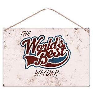 The Worlds Best Welder - Vintage Look Metal Large Plaque Sign 30x20cm