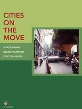 Cities on the Move: A World Bank Urban Transport Strategy Review (Paperback or S
