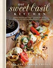 Our Sweet Basil Kitchen: Fresh Twists on Family Favorites with Recipe Mashups