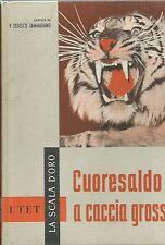 Tedesco Zammarano - Cuoresaldo a Caccia Grossa - 1959  UTET La Scala d'Oro 1^Edz