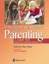 Education for Parenting: A Guide for Health Professionals, 1e