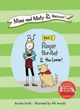 Mimi and Maty to the Rescue!: Book 1: Roger the Rat is on the Loose! by Smith,