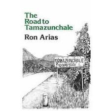 The Road to Tamazunchale (Clasicos Chicanos/ Chicano Classics 3), Ron Arias, Goo