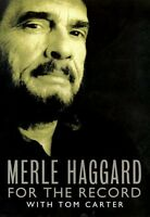 Merle Haggards My House of Memories : For the Record by Tom Carter, Merle Hagga