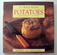 50 Ways with Potatoes: Light & Healthy by Rosemary Wadey (Hardback, 1995)