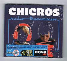 CHICROS - RADIO TRANSMISSION - CD 19 TITRES - 2009 - NEUF NEW NEU