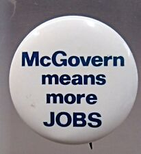 "1972 McGOVERN MEANS MORE JOBS 1.5"" celluloid pinback button Presidential"