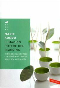 LIBRO IL MAGICO POTERE DEL RIORDINO - IL METODO GIAPPONESE - KONDO MARIE