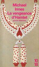 La vengeance d'Hamlet // Michael INNES // Grands détectives // 10/18 // 1 Ed