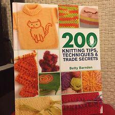 200 Tips, Techniques and Trade Secrets 200 Knitting Tips Barnden HC 1st/1st