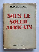 SOUS LE SOLEIL AFRICAIN 1951 PEQUIGNOT DEDICACE