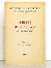 Henri Rousseau dit Le Douanier Exposition de son cinquantenaire Charpentier 1961