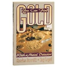 You Can Find Gold with a Metal Detector by Charles Garrett & Roy Lagal 1545500