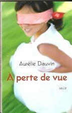 A perte de vue.Aurelie DAUVIN.France loisirs  RD2