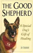 New - The Good Shepherd: A Special Dog's Gift of Healing by Coudert, Jo