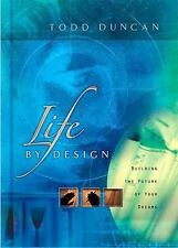 Life By Design Building The Future Of Your Dreams