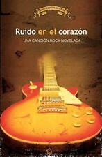 Ruido en el Corazón : Una Canción Rock Novelada by Ena (2012, Paperback)