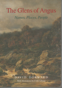 DAVID DORWARD THE GLENS OF ANGUS NAMES PLACES PEOPLE FIRST EDITION PB 2001