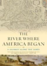 The River Where America Began: A Journey Along the James