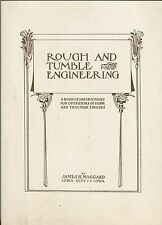 Rough & Tumble Engineering, A Book of Instructions for Traction Engines