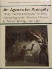 An Agenda for Antiquity: Henry Fairfield Osborn & Vertebrate Paleontology at the