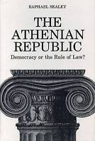 The Athenian Republic. Democracy or the Rule of Law? by Sealey, Raphael (Hardbac
