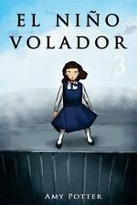 El niño Volador: El niño Volador 3 (Libro Ilustrado) by Amy Potter (2013,...