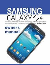 Samsung Galaxy S4 Owner's Manual : Your Quick Reference to All Galaxy S Iv Fe...