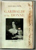 1913 - CURATULO, Giacomo Emilio. GARIBALDI E LE DONNE.: Con documenti inediti.