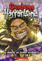 Goosebumps HorrorLand #5: Dr. Maniac vs. Robby Schwartz by R.L. Stine