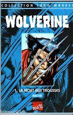 100% MARVEL # WOLVERINE n°1 # LA MORT AUX TROUSSES # 1999
